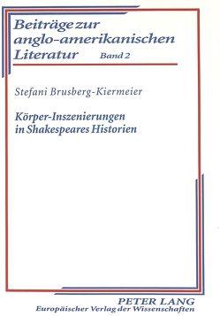Körper-Inszenierungen in Shakespeares Historien von Brusberg-Kiermeier,  Stefani