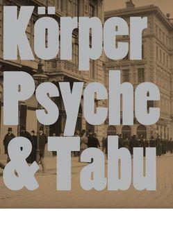 Körper. Psyche. Tabu. Wiener Aktionsimus und frühe Wiener Moderne von Badura-Triska,  Eva, Kraus,  Karola