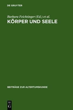 Körper und Seele von Feichtinger,  Barbara, Lake,  Stephen, Seng,  Helmut