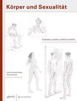 Körper und Sexualität von Kimmich,  Theo, Schütz,  Elisabeth