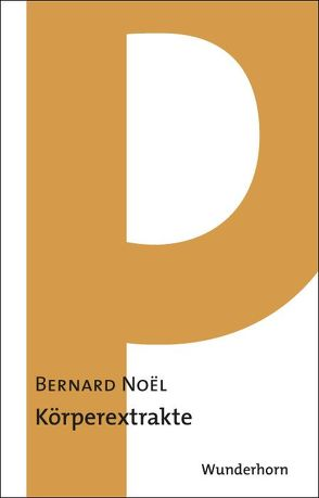 Körperextrakte von Noël,  Bernard, Sanmann,  Angela