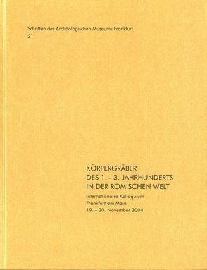 Körpergräber des 1. – 3. Jahrhunderts in der römischen Welt von Faber,  A., Fasold,  Peter, Struck,  M., Witteyer,  M.
