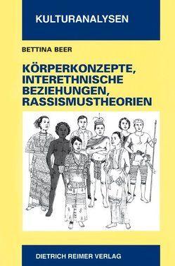 Körperkonzepte, interethnische Beziehungen und Rassismustheorien von Beer,  Bettina
