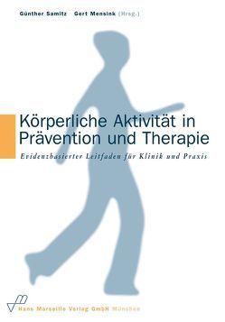 Körperliche Aktivität in Prävention und Therapie von Mensink,  Gert, Samitz,  Günther