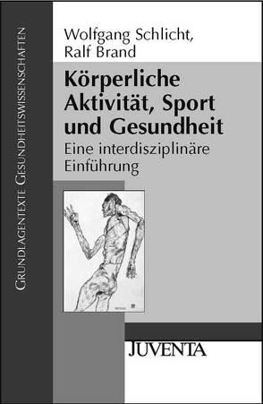 Körperliche Aktivität, Sport und Gesundheit von Brand,  Ralf, Schlicht,  Wolfgang