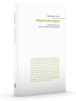 Körpertechnologien von Amelang,  Katrin, Bergmann,  Sven, Binder,  Beate, Vogel,  Anna-Carolina, Wagener-Böck,  Nadine