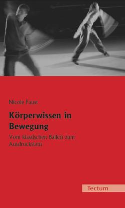 Körperwissen in Bewegung von Faust,  Nicole, Kreuder,  Friedemann, Marx,  Peter W., Röttger,  Kati