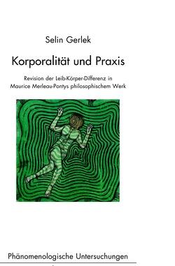Korporalität und Praxis von Bedorf,  Thomas, Gerlek,  Selin