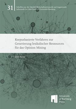 Korpusbasierte Verfahren zur Generierung lexikalischer Ressourcen für das Opinion Mining von Reinel,  Dirk
