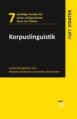 Korpuslinguistik von Andresen,  Melanie, Zinsmeister,  Heike