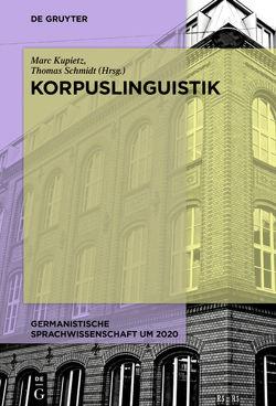 Korpuslinguistik von Kupietz,  Marc, Schmidt,  Thomas