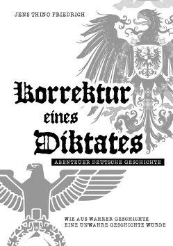 Korrektur eines Diktates – Abenteuer Deutsche Geschichte des 20. Jahrhunderts von Friedrich,  Jens Thino