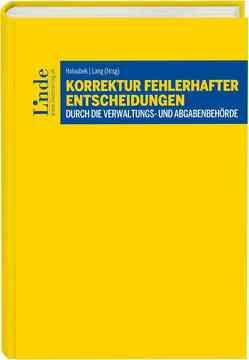 Korrektur fehlerhafter Entscheidungen durch die Verwaltungs- und Abgabenbehörde von Holoubek,  Michael, Lang,  Michael