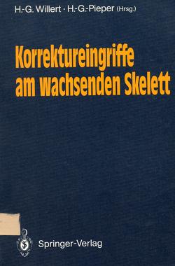 Korrektureingriffe am wachsenden Skelett von Pieper,  H.-G., Willert,  H.-G.