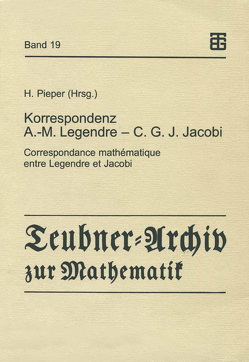 Korrespondenz Adrien-Marie Legendre — Carl Gustav Jacob Jacobi von Pieper,  Herbert