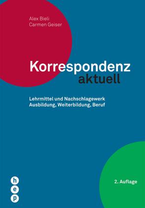 Korrespondenz aktuell (Neuauflage) von Bieli,  Alex, Geiser,  Carmen