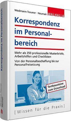 Korrespondenz im Personalbereich inkl. Textbausteine zum Download von Neumair,  Martina, Wedmann-Tosuner,  Bärbel
