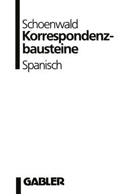 Korrespondenzbausteine Spanisch von Schoenwald,  Ulrich
