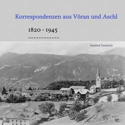 Korrespondenzen aus Vöran und Aschl von Tammerle,  Manfred