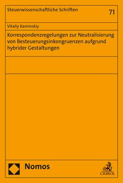 Korrespondenzregelungen zur Neutralisierung von Besteuerungsinkongruenzen aufgrund hybrider Gestaltungen von Kaminskiy,  Vitaliy