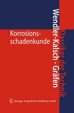Korrosionsschadenkunde von Gräfen,  Hubert, Wendler-Kalsch,  Elsbeth