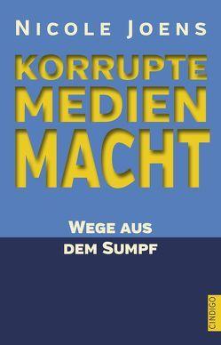 Korrupte Medienmacht von Joens,  Nicole