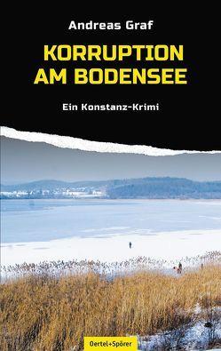 Korruption am Bodensee von Graf,  Andreas