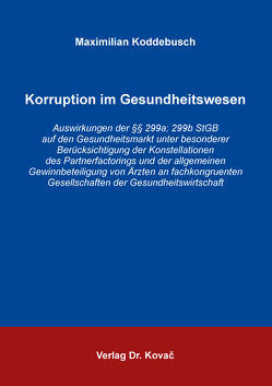 Korruption im Gesundheitswesen von Koddebusch,  Maximilian