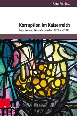 Korruption im Kaiserreich von Rothfuss,  Anna