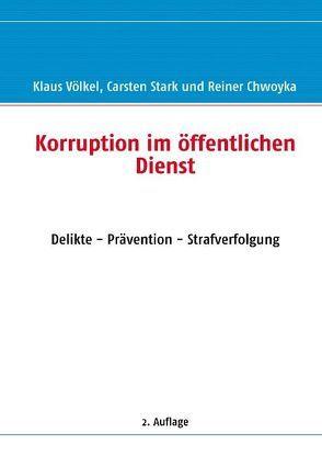 Korruption im öffentlichen Dienst von Chwoyka,  Reiner, Stark,  Carsten, Völkel,  Klaus