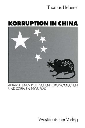 Korruption in China von Heberer,  Thomas