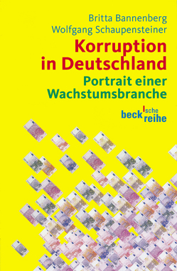 Korruption in Deutschland von Bannenberg,  Britta, Schaupensteiner,  Wolfgang