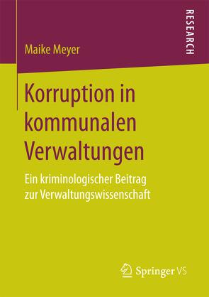 Korruption in kommunalen Verwaltungen von Meyer,  Maike