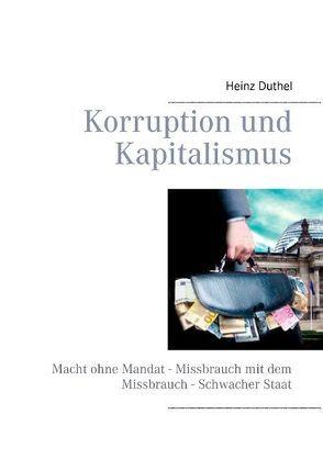 Korruption und Kapitalismus von Duthel,  Heinz