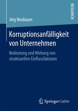 Korruptionsanfälligkeit von Unternehmen von Neubauer,  Jörg