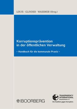 Korruptionsprävention in der öffentlichen Verwaltung von Glinder,  Peter, Louis,  Jürgen, Waßmer,  Martin Paul