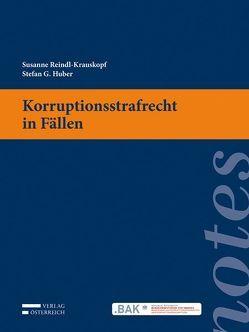Korruptionsstrafrecht in Fällen von Huber,  Stefan, Reindl-Krauskopf,  Susanne
