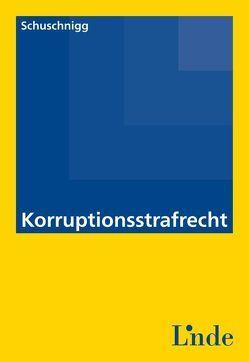 Korruptionsstrafrecht von Schuschnigg,  Artur