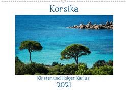 Korsika 2021 (Wandkalender 2021 DIN A2 quer) von und Holger Karius,  Kirsten