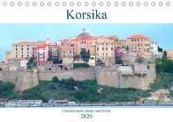 Korsika – Charakterstarke Städte und Dörfer (Tischkalender 2020 DIN A5 quer) von Schimmack,  Claudia