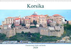 Korsika – Charakterstarke Städte und Dörfer (Wandkalender 2020 DIN A3 quer) von Schimmack,  Claudia