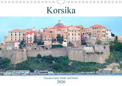 Korsika – Charakterstarke Städte und Dörfer (Wandkalender 2020 DIN A4 quer) von Schimmack,  Claudia