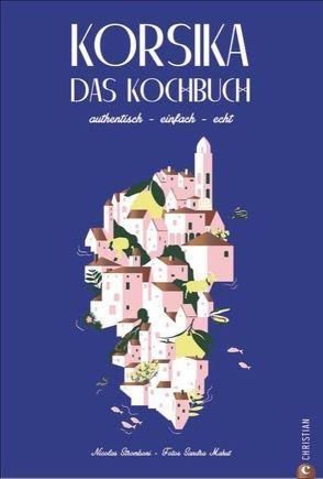 Korsika – Das Kochbuch von Segovia,  Sibylle, Stromboni,  Nicolas