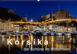 Korsika – Die Schöne im MIttelmeer (Wandkalender 2019 DIN A2 quer) von Sulima,  Dirk