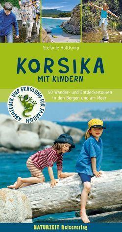 Korsika mit Kindern von Holtkamp,  Stefanie