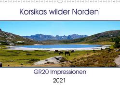 Korsikas wilder Norden. GR20 Impressionen (Wandkalender 2021 DIN A3 quer) von Braun,  Nathalie