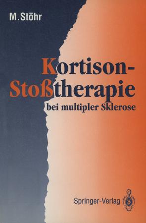 Kortison-Stoßtherapie bei multipler Sklerose von Stöhr,  Manfred