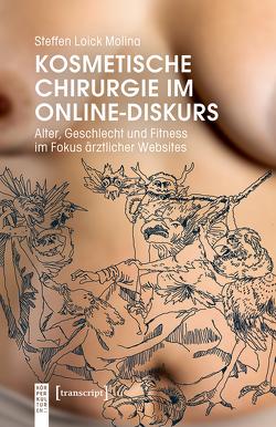 Kosmetische Chirurgie im Online-Diskurs von Loick Molina,  Steffen