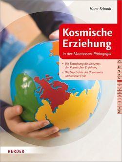 Kosmische Erziehung in der Montessori-Pädagogik von Schaub,  Horst