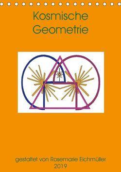 Kosmische Geometrie (Tischkalender 2019 DIN A5 hoch) von Eichmüller,  Rosemarie